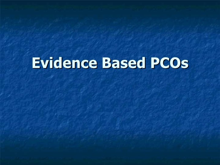 Evidence based PCOs
