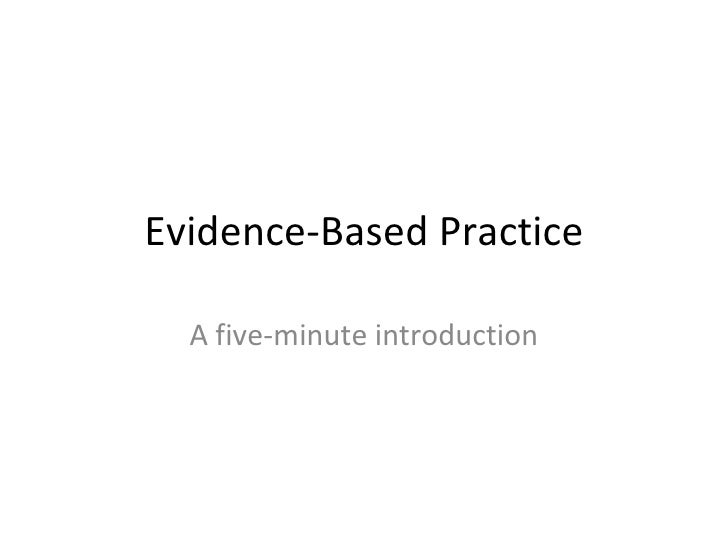 Evidence-Based Practice A five-minute introduction