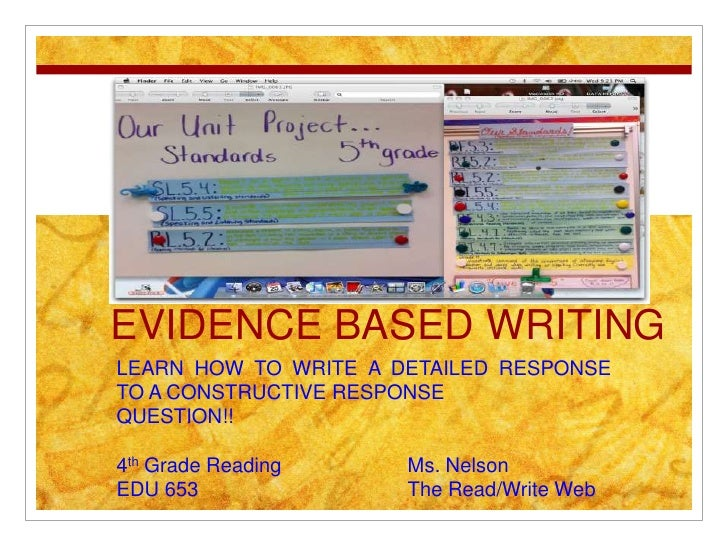 EVIDENCE BASED WRITINGLEARN HOW TO WRITE A DETAILED RESPONSETO A CONSTRUCTIVE RESPONSEQUESTION!!4th Grade Reading     Ms. ...