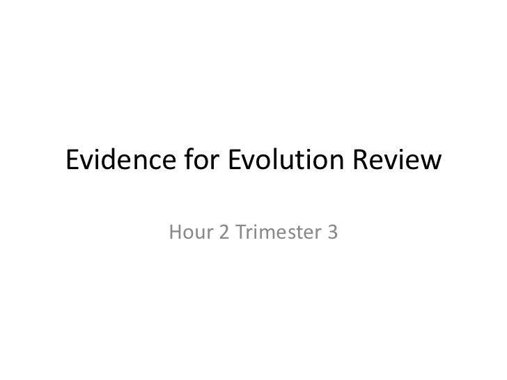 Evidence for Evolution Review<br />Hour 2 Trimester 3<br />