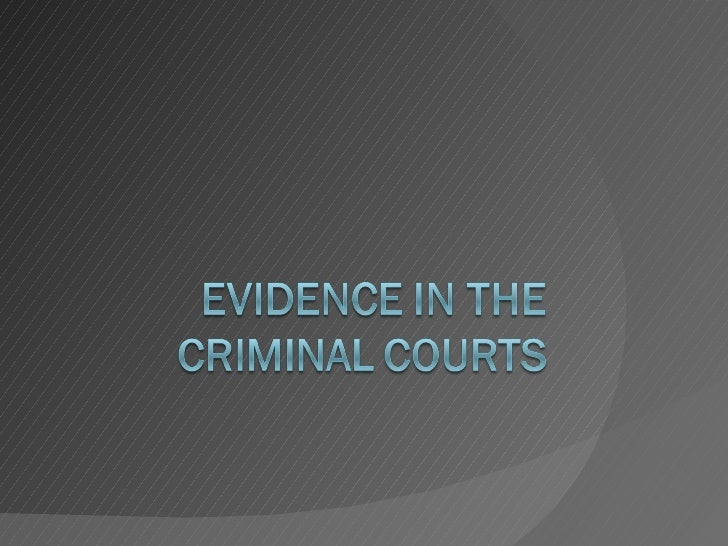 Evidence In The Criminal Courts