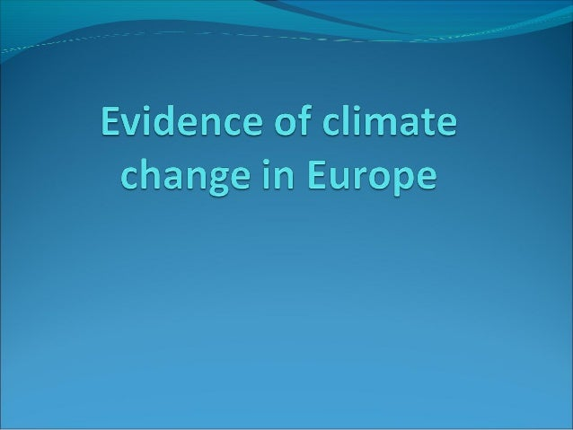 Evidence of climate change in europe