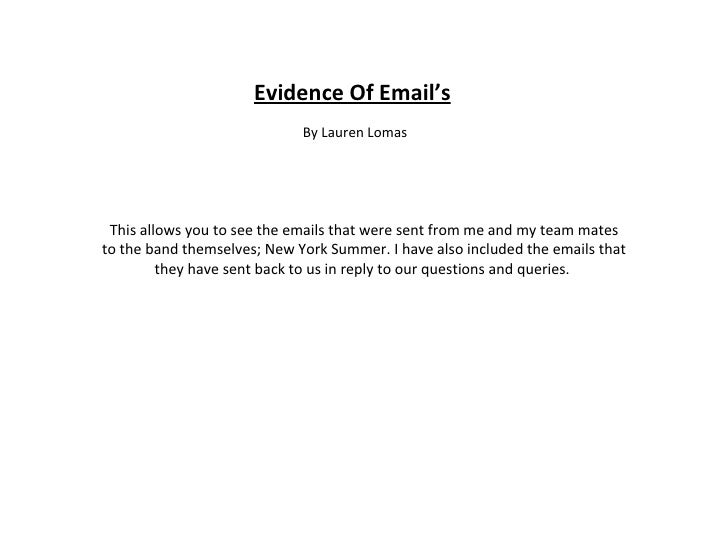 Evidence Of Email's By Lauren Lomas This allows you to see the emails that were sent from me and my team mates to the band...