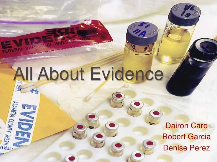All About Evidence<br />Dairon Caro<br />Robert Garcia<br />Denise Perez<br />