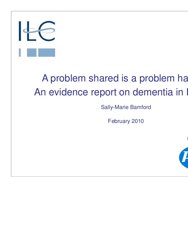 A problem shared is a problem halved?An evidence report on dementia in Europe              Sally-Marie Bamford            ...