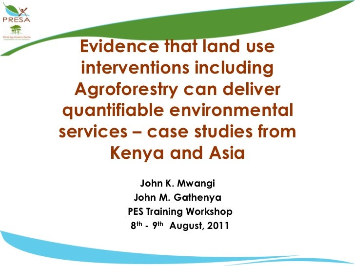 Evidence that land use interventions including Agroforestry can deliver quantifiable environmental services – case studies...