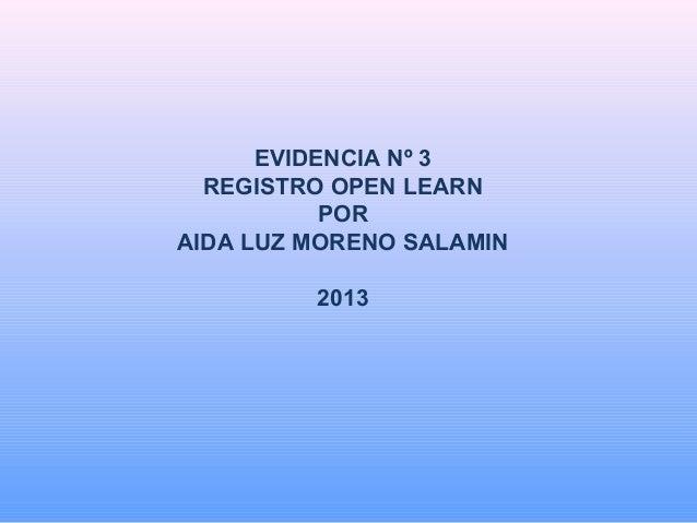 EVIDENCIA Nº 3 REGISTRO OPEN LEARN POR AIDA LUZ MORENO SALAMIN 2013