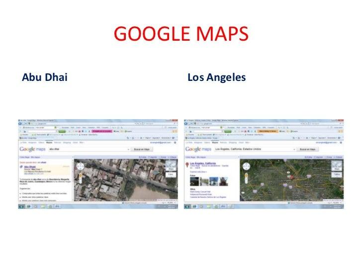GOOGLE MAPS<br />Abu Dhai<br />Los Angeles<br />