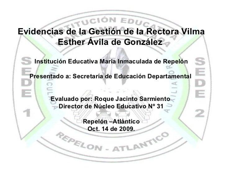 Evidencias de la Gestión de la Rectora Vilma Esther Ávila de González  Institución Educativa Maria Inmaculada de Repelón P...