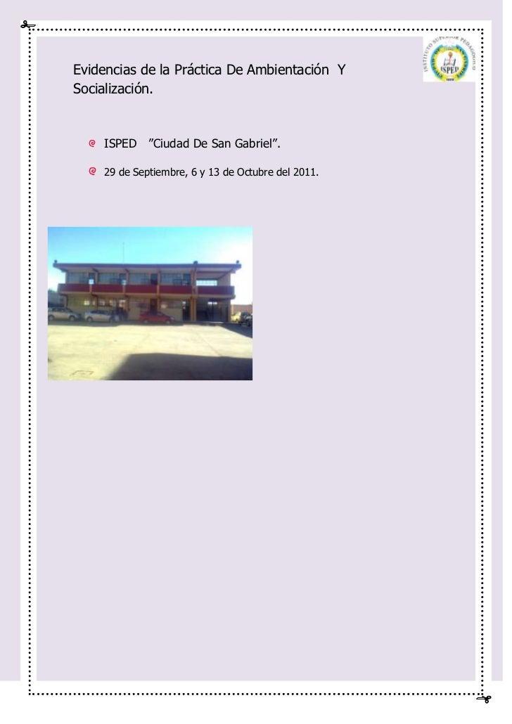 """Evidencias de la Práctica De Ambientación YSocialización.    ISPED """"Ciudad De San Gabriel"""".    29 de Septiembre, 6 y 13 de..."""