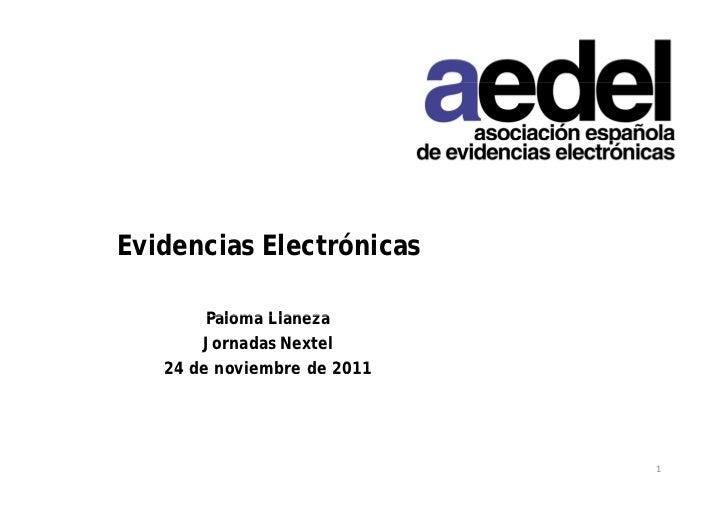 Evidencias Electrónicas        Paloma Llaneza       Jornadas Nextel   24 de noviembre de 2011                             1