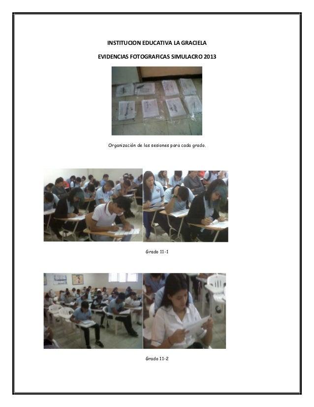 INSTITUCION EDUCATIVA LA GRACIELA EVIDENCIAS FOTOGRAFICAS SIMULACRO 2013 Organización de las sesiones para cada grado. Gra...