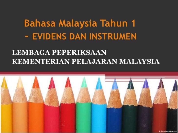 Bahasa Malaysia Tahun 1  - EVIDENS DAN INSTRUMENLEMBAGA PEPERIKSAANKEMENTERIAN PELAJARAN MALAYSIA