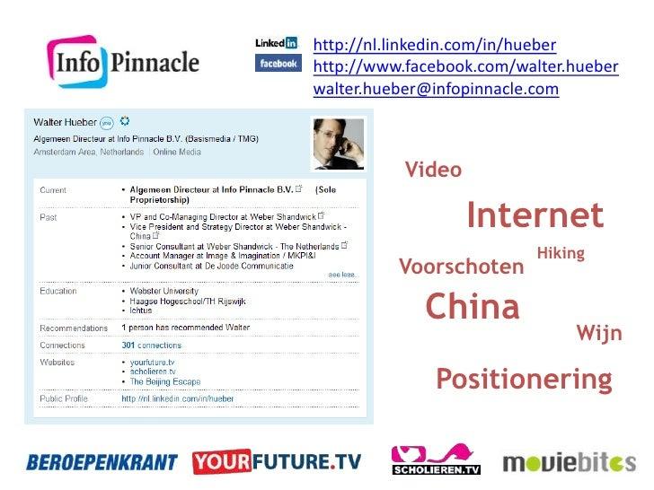 http://nl.linkedin.com/in/hueber<br />http://www.facebook.com/walter.hueber<br />walter.hueber@infopinnacle.com<br />Video...