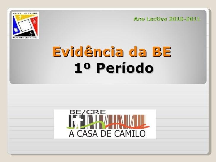 Evidência da BE  1º Período Ano Lectivo 2010-2011