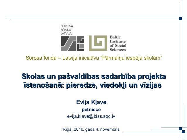 Skolas un paSkolas un pašvaldības sadarbība projektašvaldības sadarbība projekta īstenošanā: pieredze, viedokļi un vīzijas...