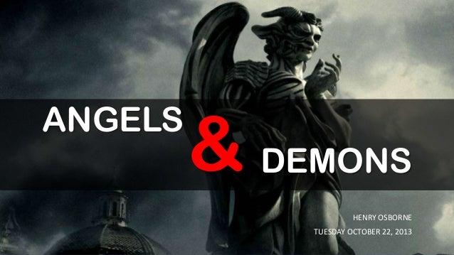 ANGELS  & DEMONS HENRY OSBORNE TUESDAY OCTOBER 22, 2013