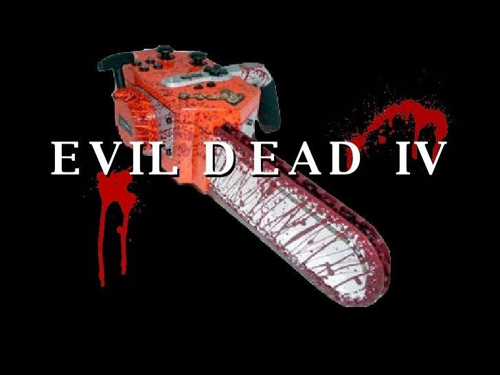EVIL DEAD IV