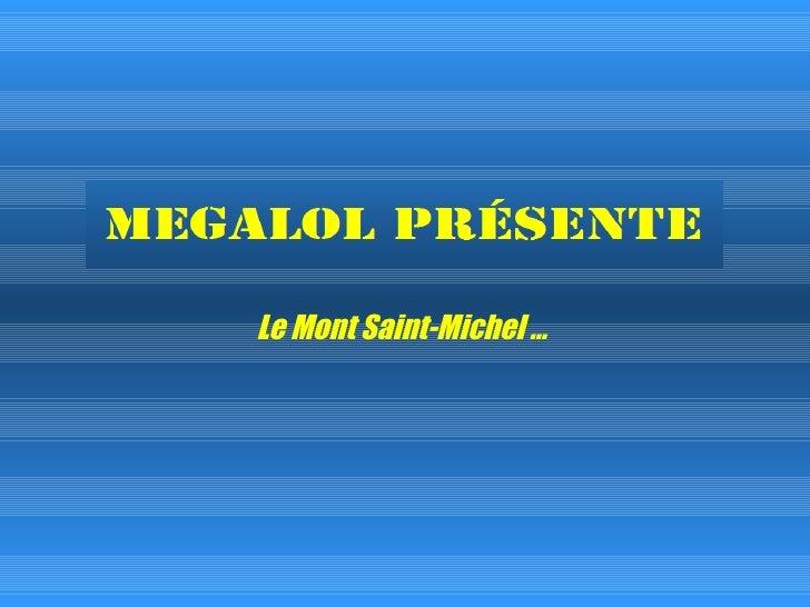 Le Mont Saint-Michel …
