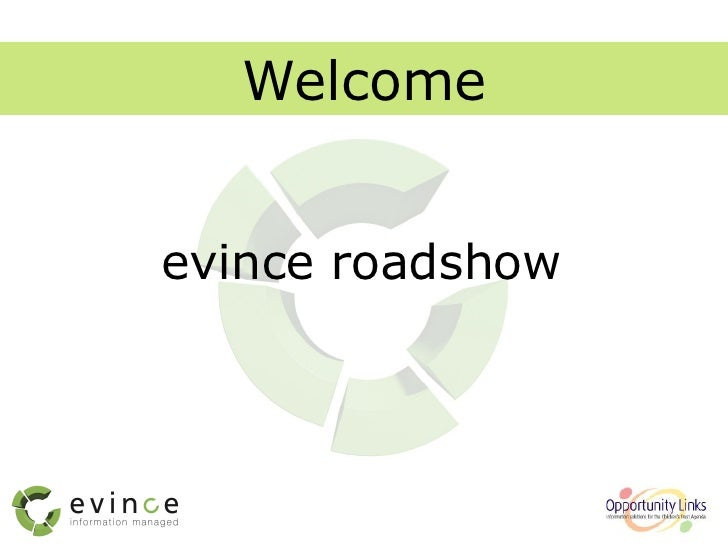 evince roadshow Welcome