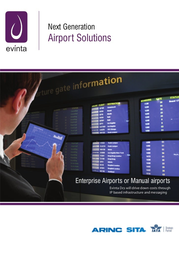 Next GenerationAirport Solutions        Enterprise Airports or Manual airports                     Evinta Dcs will drive d...