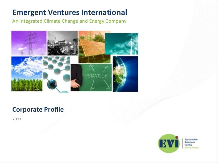 Emergent Ventures International<br />An Integrated Climate Change and Energy Company<br />Corporate Profile<br />2011<br />