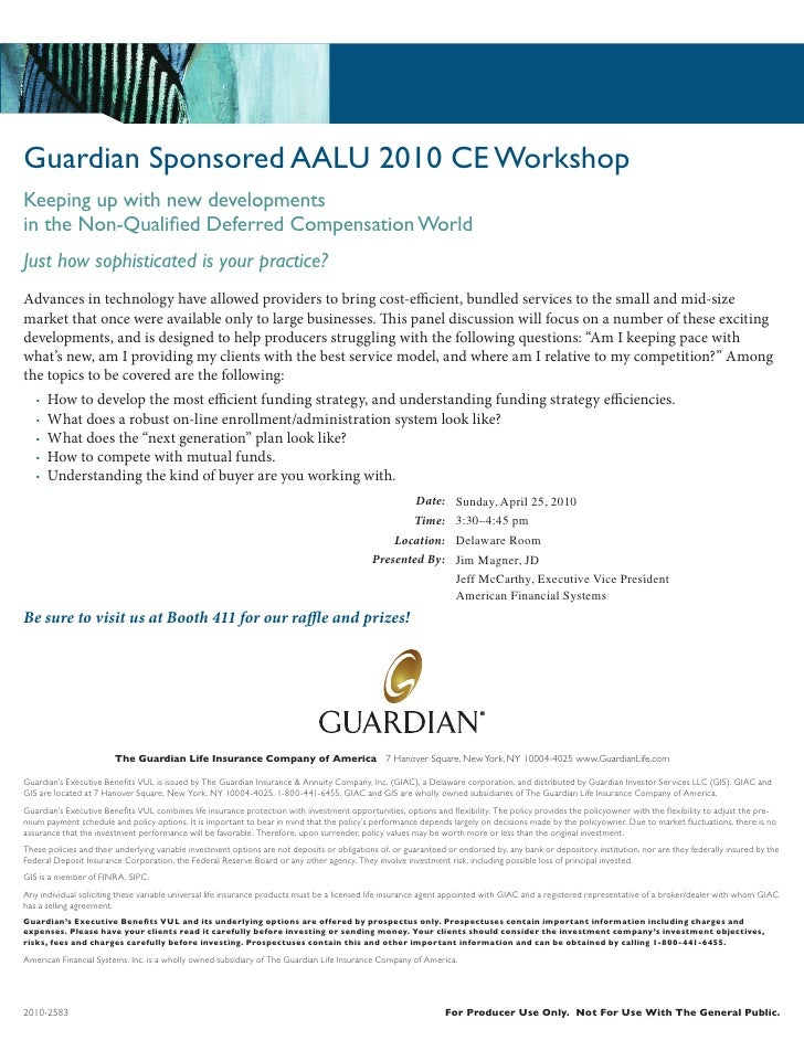 Guardian Sponsored AALU 2010 CE Workshop Keeping up with new developments in the Non-Qualified Deferred Compensation World...
