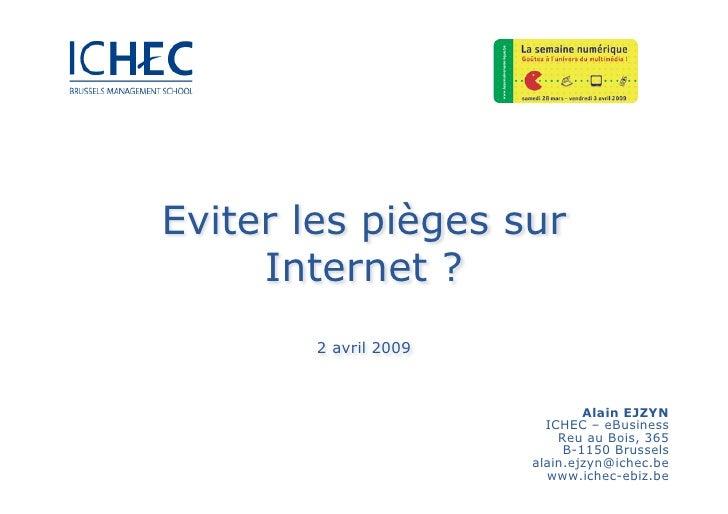 Eviter les pièges sur                    Internet ?                           2 avril 2009                                ...