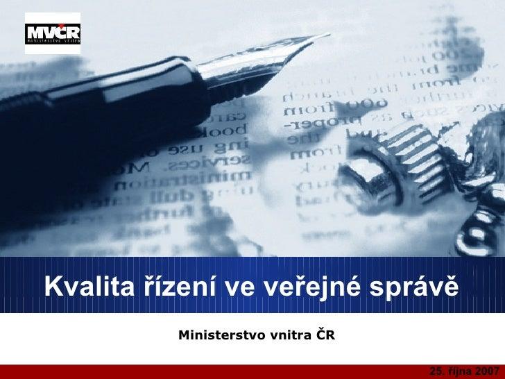 Kvalita řízení ve veřejné správě Ministerstvo vnitra ČR