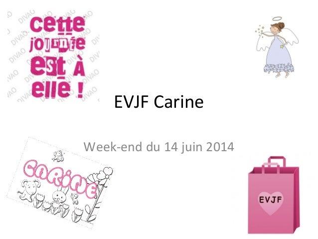 EVJF Carine Week-end du 14 juin 2014