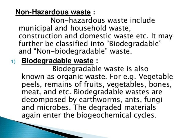 non biodegradable waste essay Non-biodegradable waste sits in landfills -- or as litter in forests, parks, rivers and streams it also washes into seas and oceans, where.