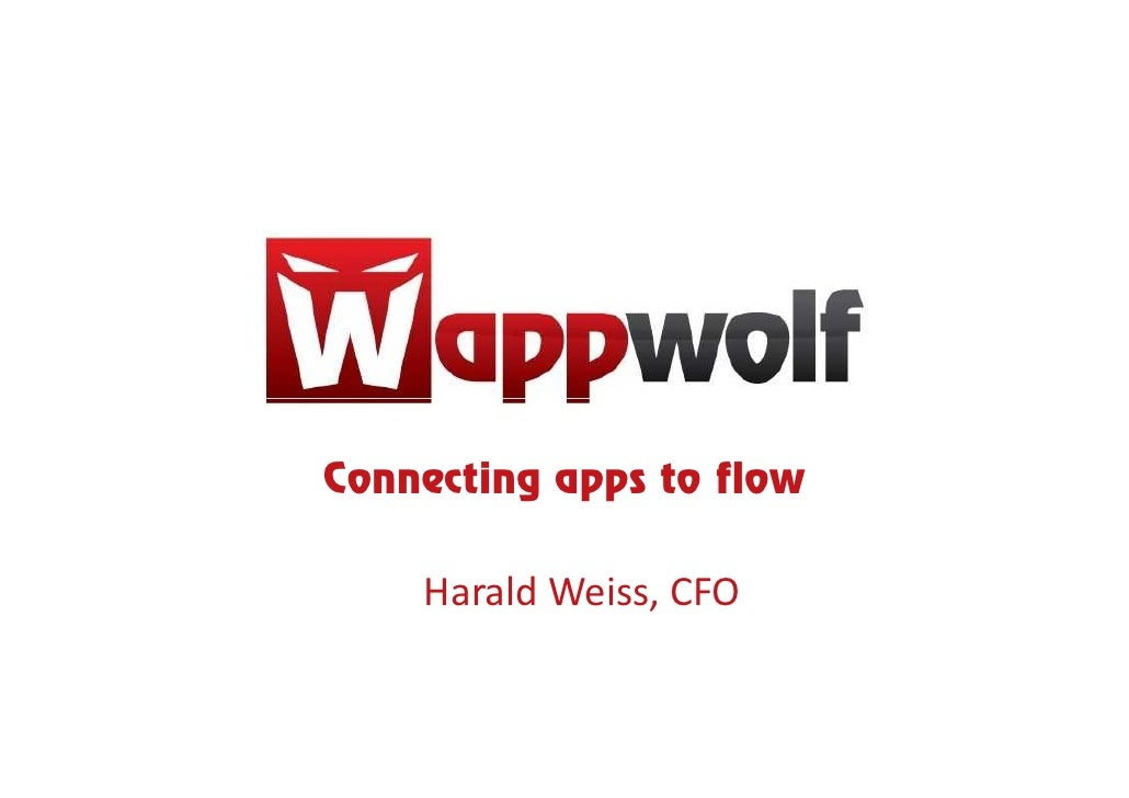 Connecting apps to flow      Harald Weiss, CFO
