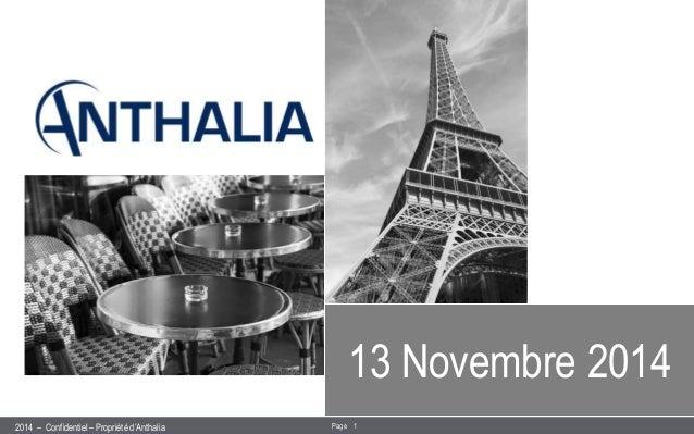 – Confidentiel – Propriété d'Anthalia  2014  1  Page  13 Novembre 2014