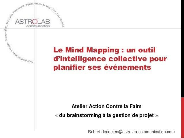 Le Mind Mapping : un outil d'intelligence collective pour planifier ses événements Atelier Action Contre la Faim « du brai...
