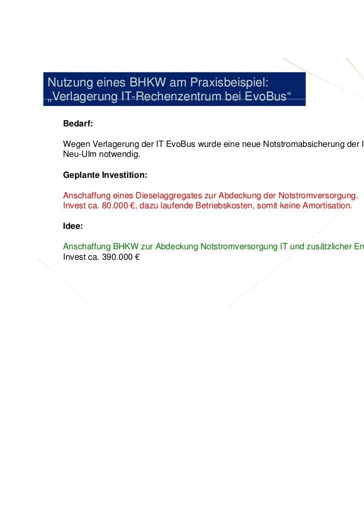 """Nutzung eines BHKW am Praxisbeispiel:""""Verlagerung IT Rechenzentrum bei EvoBus"""" Verlagerung IT-Rechenzentrum     EvoBus  Be..."""