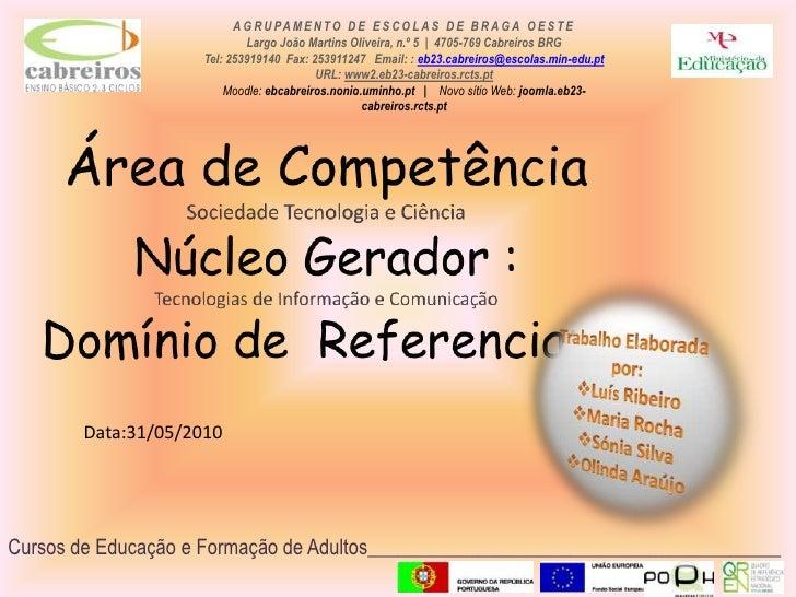 Área de Competência<br />Sociedade Tecnologia e Ciência<br />Núcleo Gerador : <br />Tecnologias de Informação e Comunicaçã...