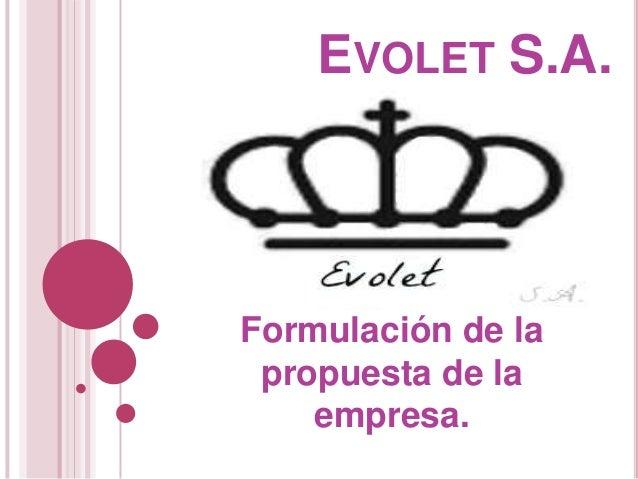 EVOLET S.A.  Formulación de la propuesta de la empresa.