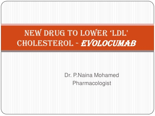 Dr. P.Naina Mohamed Pharmacologist New Drug to Lower 'LDL' Cholesterol - Evolocumab