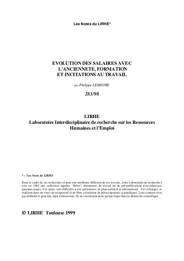Les Notes du LIRHE* EVOLUTION DES SALAIRES AVEC L'ANCIENNETE, FORMATION ET INCITATIONS AU TRAVAIL par Philippe LEMISTRE 28...
