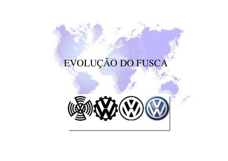 EVOLUÇÃO DO FUSCA