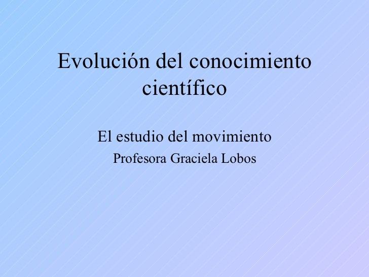 EvolucióN Del Conocimiento CientíFico