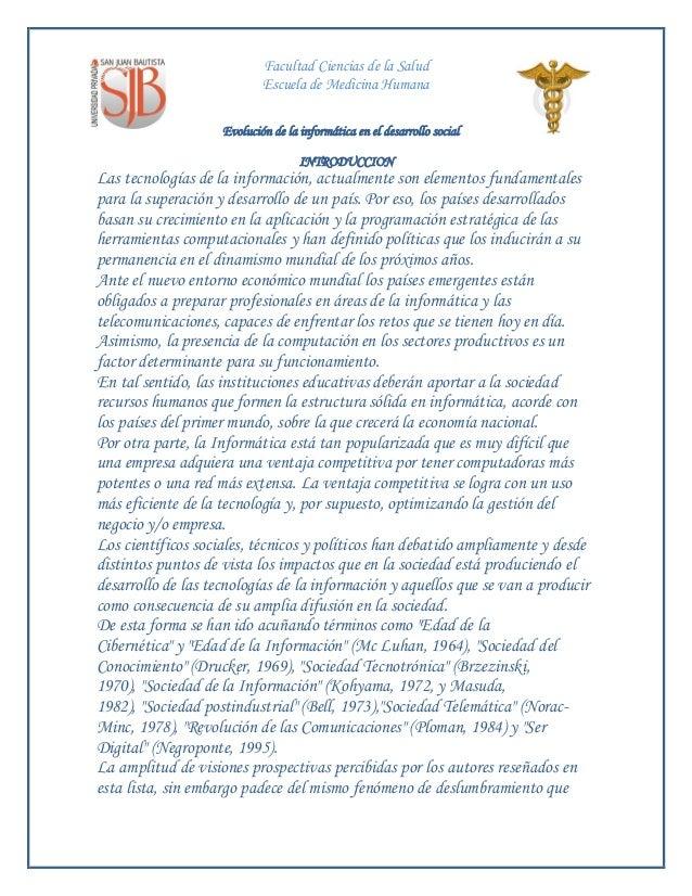Facultad Ciencias de la Salud Escuela de Medicina Humana Evolución de la informática en el desarrollo social INTRODUCCION ...