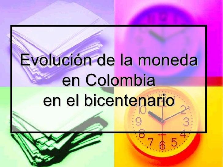 Evolución de la moneda en Colombia en el bicentenario