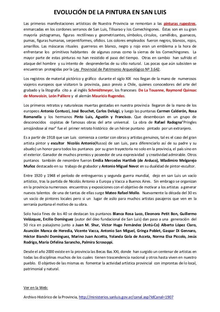 EVOLUCIÓN DE LA PINTURA EN SAN LUISLas primeras manifestaciones artísticas de Nuestra Provincia se remontan a las pinturas...