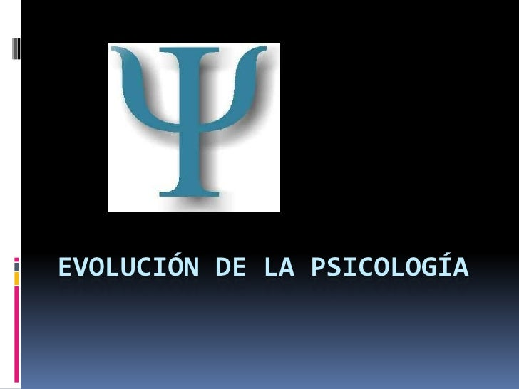 EVOLUCIÓN DE LA PSICOLOGÍA<br />
