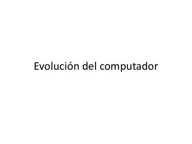 Evolución del computador