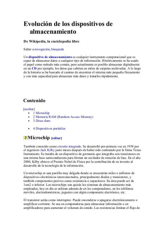 Evolución de los dispositivos de almacenamiento De Wikipedia, la enciclopedia libre Saltar a navegación, búsqueda Un dispo...