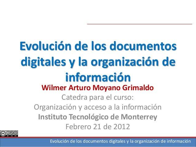 Evolución de los documentos digitales y la organización de información Evolución de los documentos digitales y la organiza...