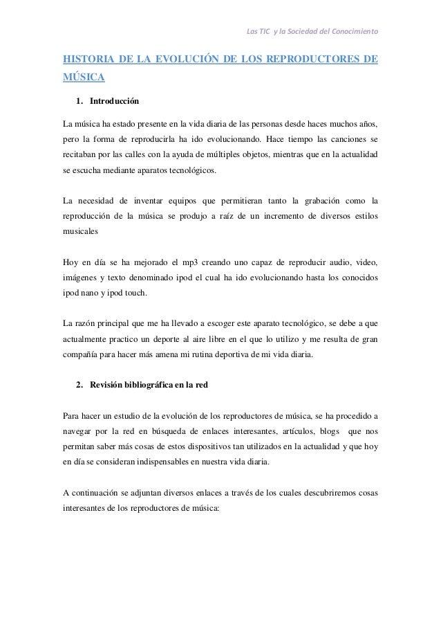 Las TIC y la Sociedad del Conocimiento  HISTORIA DE LA EVOLUCIÓN DE LOS REPRODUCTORES DE MÚSICA  1. Introducción  La músic...