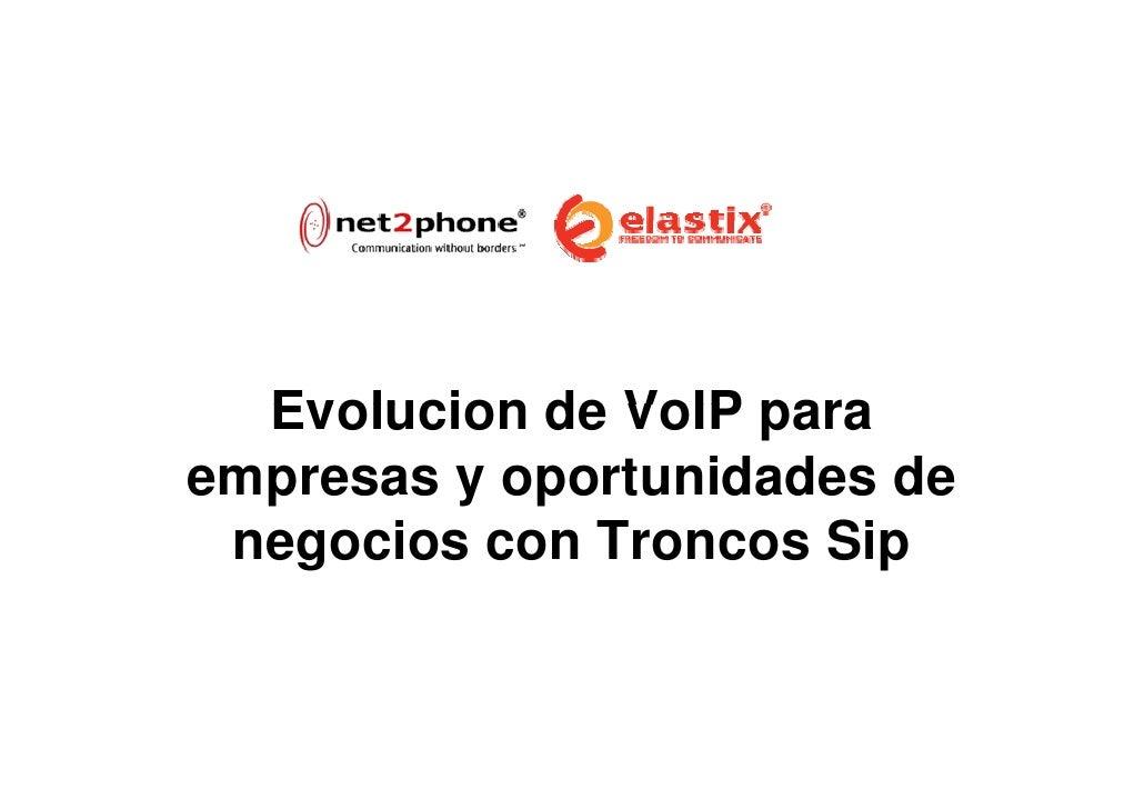 Evolución de la VoIP para empresas  y Oportunidades de negocios con SIP Trunking